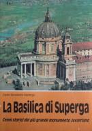 La Basilica di Superga <span>Cenni storici del più grande monumento Juvarriano</span>