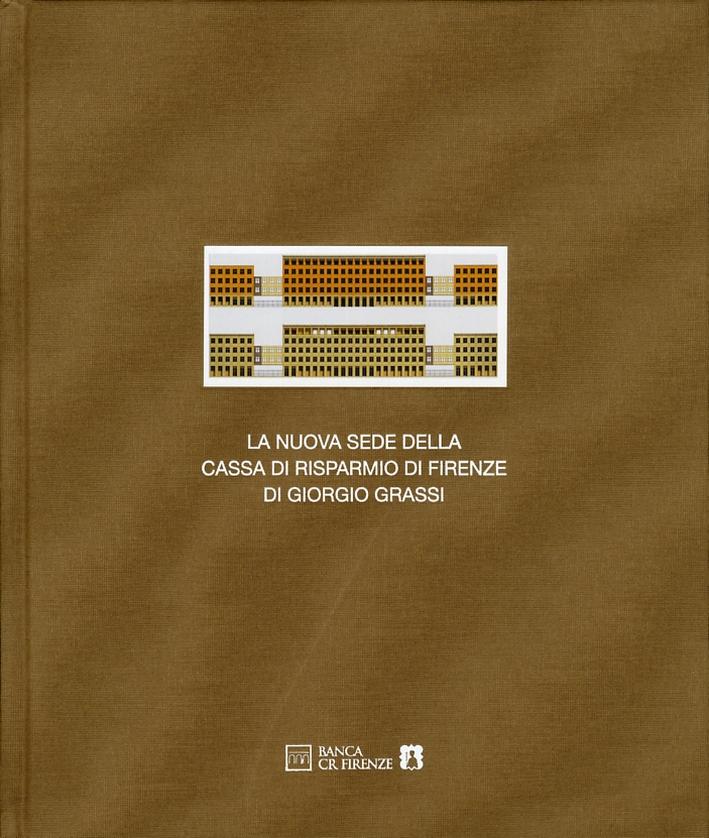 La nuova sede della Cassa di Risparmio di Firenze di Giorgio Grassi Scala