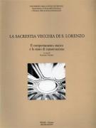 La Sacrestia vecchia di San Lorenzo Il comportamento statico e lo stato di conservazione