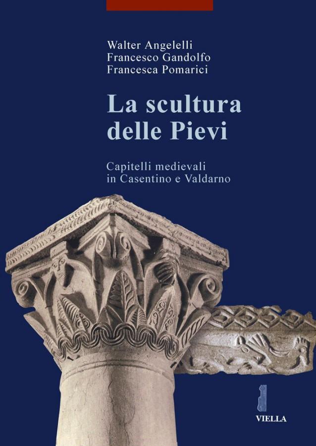 La scultura delle Pievi Capitelli medievali in Casentino e Valdarno