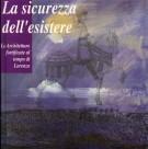 <h0></h0>La Sicurezza dell'esistere <span><em>Le Architetture fortificate al tempo di Lorenzo</em></span>