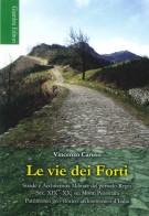 Le vie dei Forti <span>Strade e Architettura Militare del Periodo Regio (Sec. XIX-XX) sui Monti Peloritani</span>