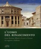 L'uomo del Rinascimento <span>Leon Battista Alberti e le Arti a Firenze <span>tra Ragione e Bellezza</Span>