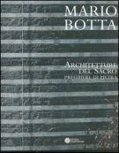 Mario Botta <span>Architetture del sacro</span> <span>Preghiere di pietra</span>