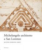 Michelangelo architetto a San Lorenzo Quattro problemi aperti