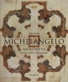 Michelangelo architetto nei disegni della Casa Buonarroti