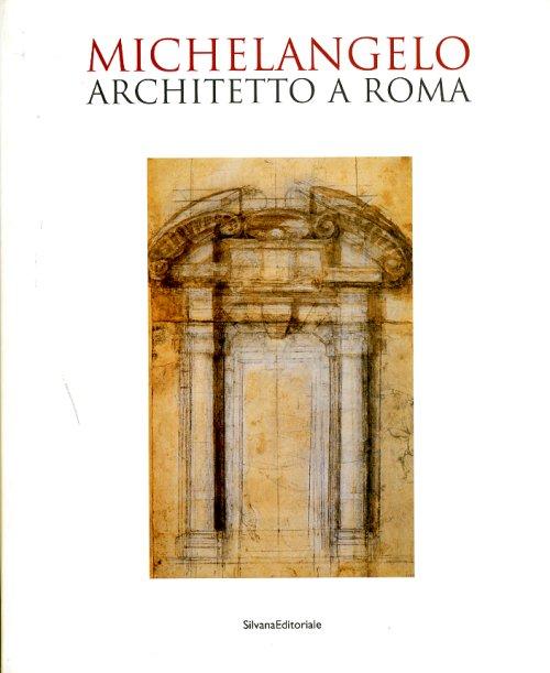 michelangelo architetto a roma libreria della spada libri