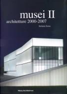 Musei II <span>Architetture 2000-2007</span>