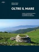 <h0>Oltre il mare <span><i>Ceriale: un territorio da scoprire, un paesaggio da tutelare, un patrimonio da valorizzare</i></span></h0>