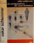 Oskar Schlemmer <span>Die Wandgestaltung Der Neuen Architektur</span>