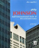 <span>Philip</span> Johnson <span>dall'International Style al Decostruttivismo</span>