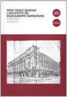 Piero Paolo Quaglia L'Architetto del Risanamento Napoletano