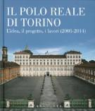 Il Polo Reale di Torino <span>L'idea, il progetto, i lavori (2005-2014)</span>