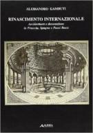 Rinascimento Internazionale <span>Architettura e decorazione in Francia, Spagna e Paesi Bassi</span>