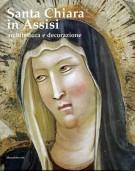 Santa Chiara In Assisi <span>Architettura e Decorazione</span>