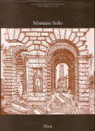 Sebastiano Serlio <span>Sesto Seminario Internazionale di Storia dell'Architettura</span>
