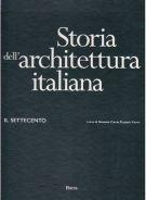 Storia dell architettura italiana il settecento 2 voll