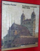 Theodor Fischer <span>Architetto e urbanista 1862-1938</span>