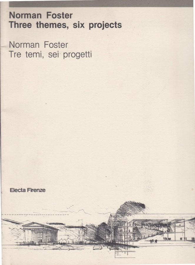 Norman Foster Three themes, six projects Norman Foster Tre temi, sei progetti