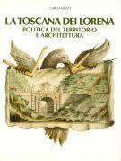 La Toscana dei Lorena <span>Politica del territorio e architettura</span>