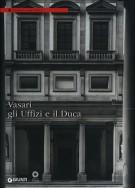 Vasari gli Uffizi e il Duca