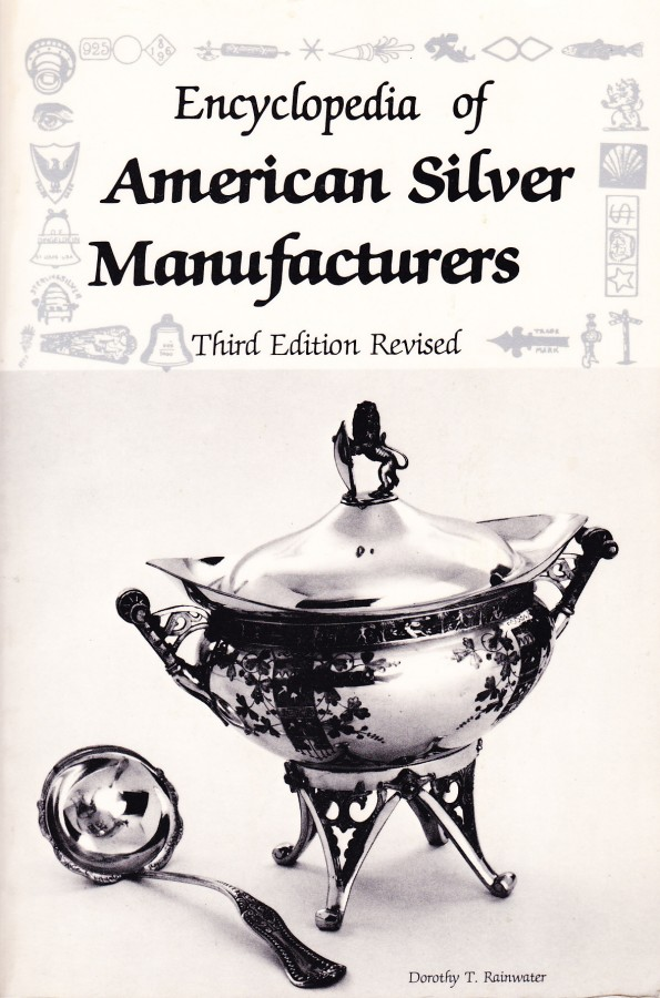 Encyclopedia of American Silver Manufacturers Third Edition Revisited