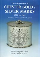 The Compendium of Chester Gold & Silver Marks 1570 to 1962