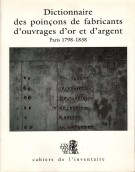 Dictionnaire des poinçons de fabricants d'ouvrages d'or et d'argent de Paris et de la Seine 1798-1838  Vol.I