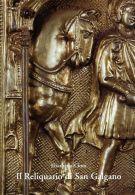 Il Reliquiario di San Galgano <span>Contributo alla storia dell'oreficeria e dell'iconografia</span>