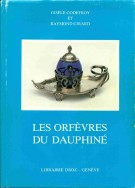 Les Orfèvres du Dauphiné <span>du Moyen Age au XIXe siècle</span>