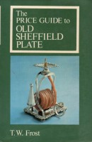 <span>The Price Guide to </span>Old Sheffield Plate