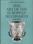 The Art of the European Silversmith 1430-1830 2 Voll.