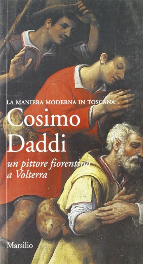 Cosimo Daddi Un pittore fiorentino a Volterra