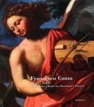 Francesco Cozza (1605-1682) Un calabrese a Roma tra classicismo e barocco Guida alla Mostra