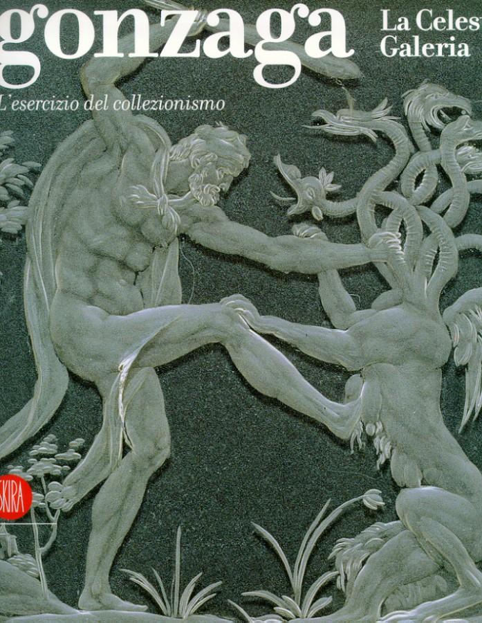 Gonzaga La Celeste Galleria L'esercizio del collezionismo