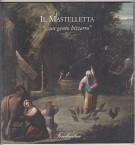 Giovanni Andrea Donducci detto Il Mastelletta '...un genio bizzarro'