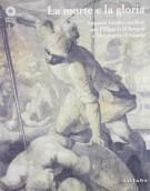<h0>La morte e la gloria <span><i>Apparati funebri medicei per Filippo II di Spagna e Margherita d'Austria</i></span>