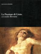 La Passione di Cristo <span>Secondo Bernini</span>