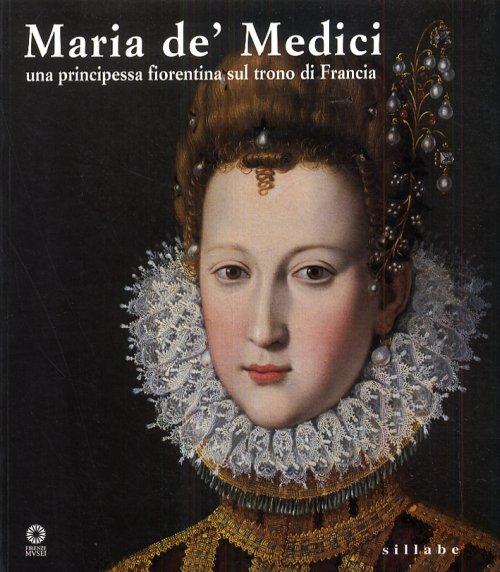 Maria de' Medici (1573-1642) una principessa fiorentina sul trono di Francia