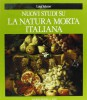 Nuovi Studi su  La Natura Morta Italiana New studies on Italian still life painting