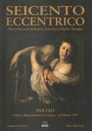 <h0>Seicento Eccentrico <span><em>Pittura di un secolo da Barocci a Guercino tra Marche e Romagna</em></span></h0>