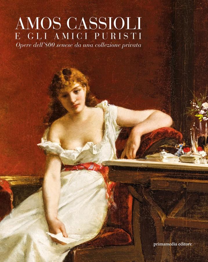 Amos Cassioli e gli amici puristi Opere dell'800 senese da una collezione privata