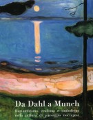 Da Dahl a Munch Romanticismo, realismo e simbolismo nella pittura di paesaggio norvegese