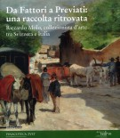 Da Fattori a Previati: una raccolta ritrovata <span>Riccardo Molo, collezionista d'arte tra Svizzera e Italia</span>
