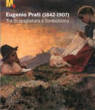 <h0>Eugenio Prati (1842-1907) <span><em>Tra Scapigliatura e Simbolismo</em></span></h0>