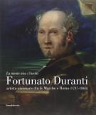 <span><i>La Mente Mia S'Invola </i></span>Fortunato Duranti <span><i>artista visionario fra le Marche e Roma (1787-1863)</i></span>