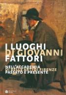 <h0>I Luoghi di Giovanni Fattori <span><em>nell'Accademia di Belle Arti di Firenze <span>Passato e Presente</em></span></h0>
