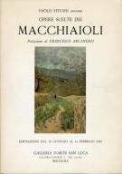 <span>Opere Scelte dei </span>Macchiaioli <span>Catalogo della Mostra</span>