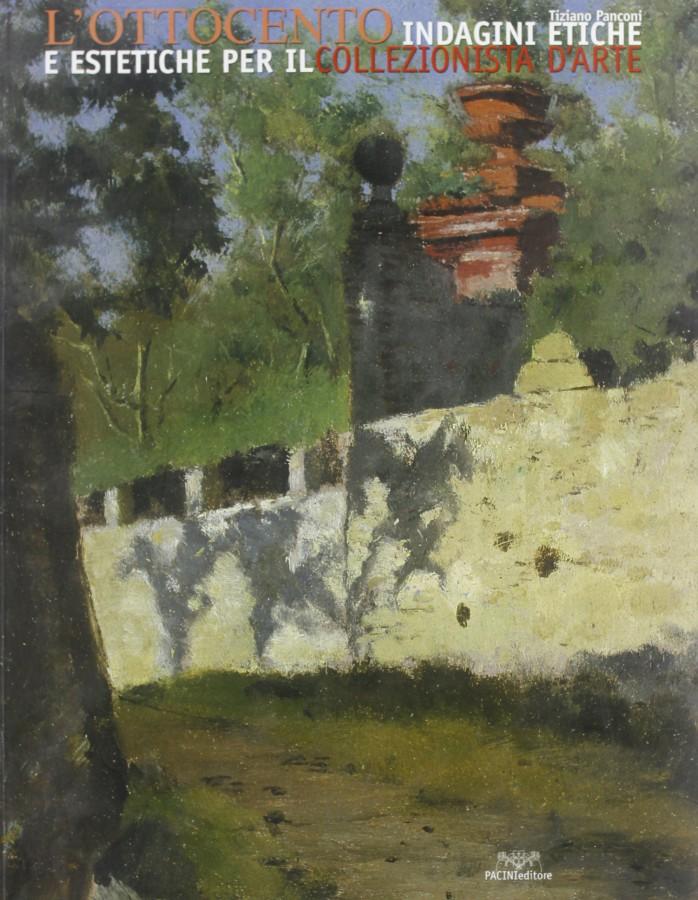 L'Ottocento Indagini Etiche e Estetiche per il Collezionista d'Arte