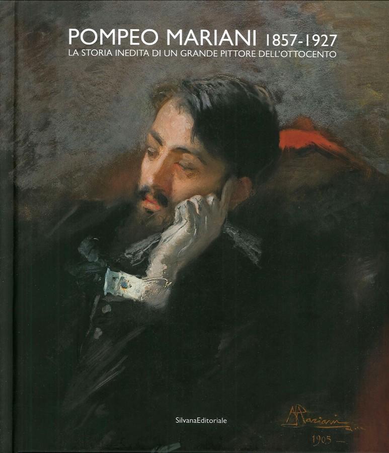 Pompeo Mariani 1857-1927 La storia inedita di un grande pittore dell'Ottocento